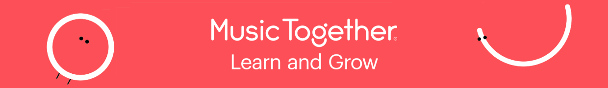 Music Together Learn and Grow